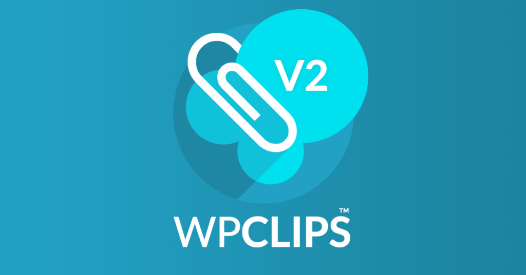 WP Clips V2 Released!